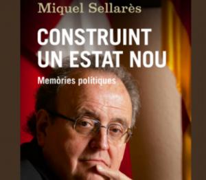 Construint un Estat nou. Memòries polítiques de Miquel Sellarès